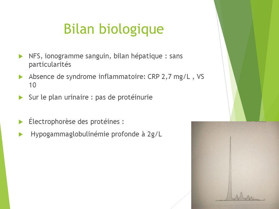 Bilan biologique NFS, ionogramme sanguin, bilan hépatique : sans particularités. Absence de syndrome inflammatoire: CRP 2,7 mg/L , VS 10.