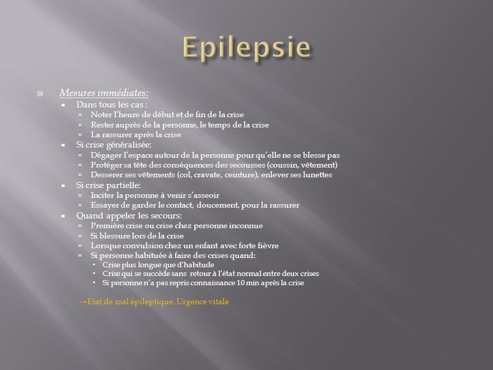 Epilepsie Mesures immédiates: Dans tous les cas :