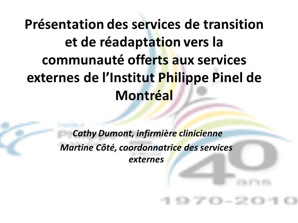 Présentation des services de transition et de réadaptation vers la communauté offerts aux services externes de l'Institut Philippe Pinel de Montréal