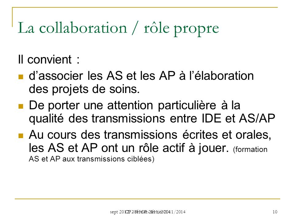La collaboration / rôle propre