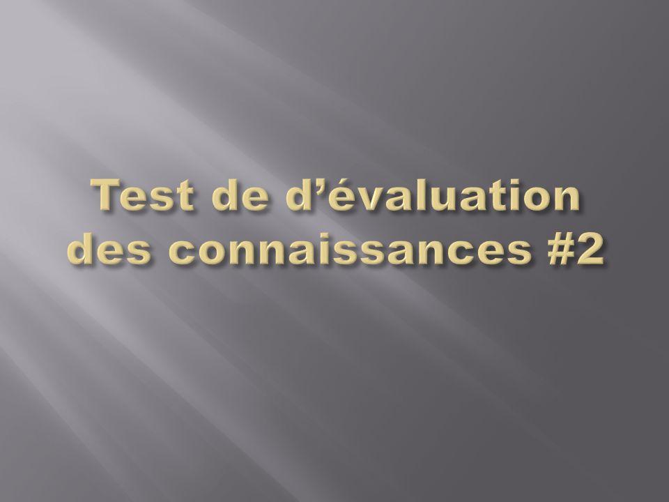 Test de d'évaluation des connaissances #2