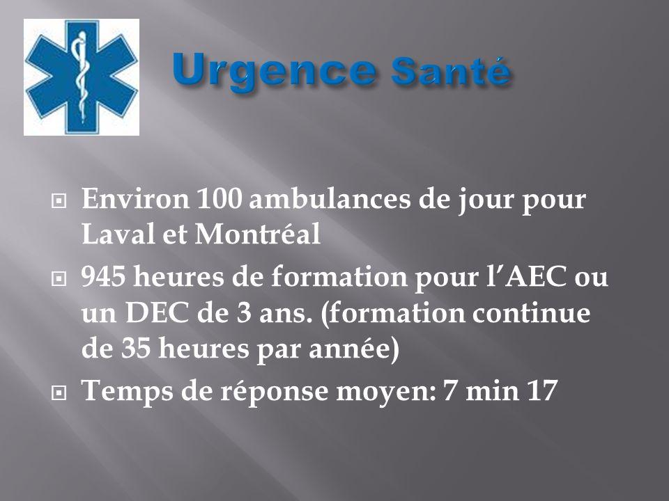 Urgence Santé Environ 100 ambulances de jour pour Laval et Montréal
