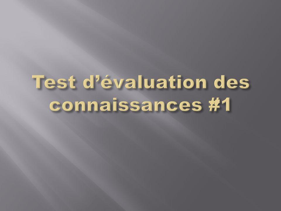Test d'évaluation des connaissances #1