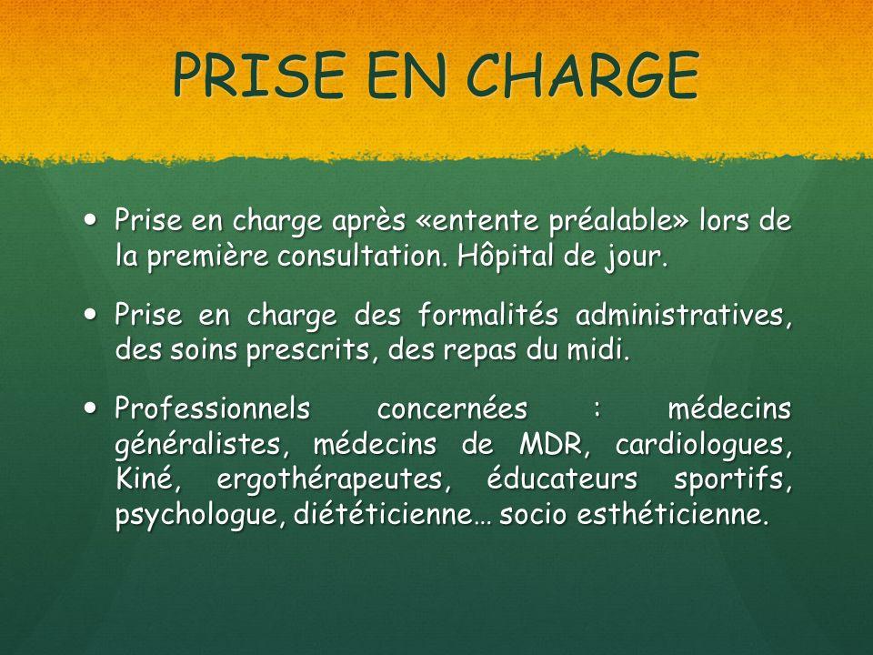 PRISE EN CHARGE Prise en charge après «entente préalable» lors de la première consultation. Hôpital de jour.