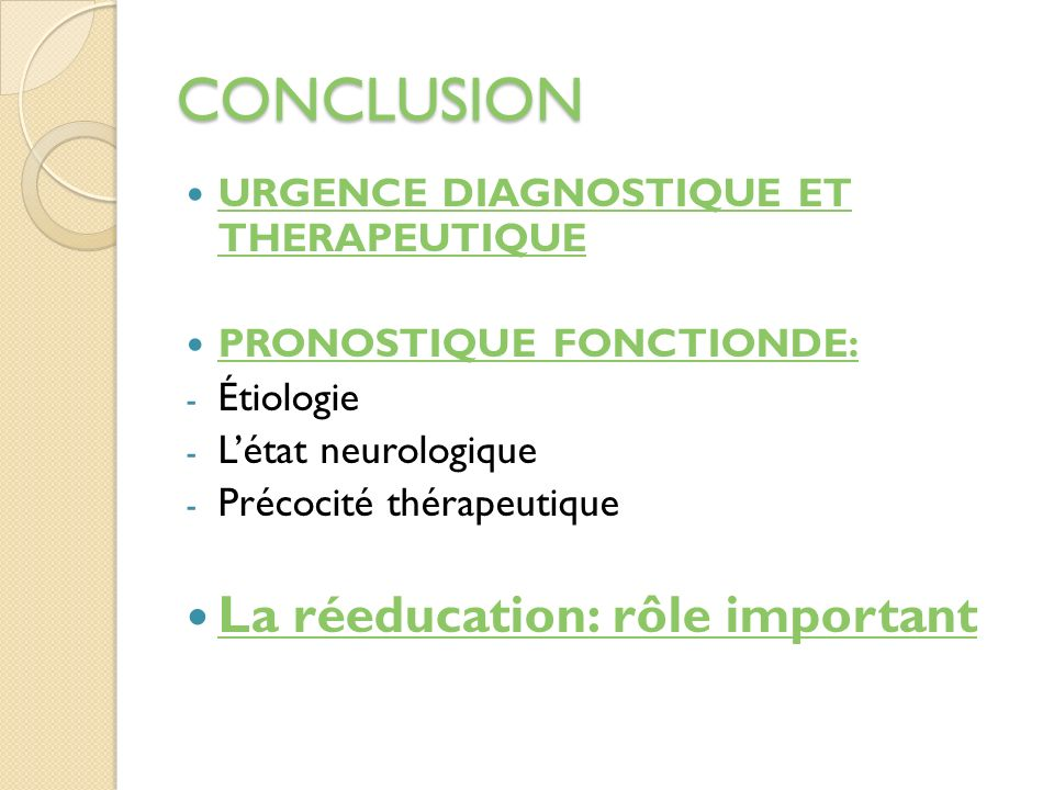 CONCLUSION La réeducation: rôle important