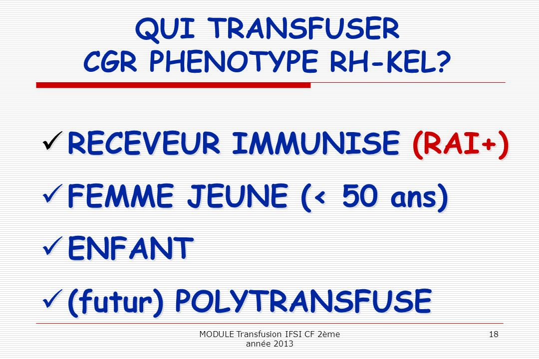 QUI TRANSFUSER CGR PHENOTYPE RH-KEL