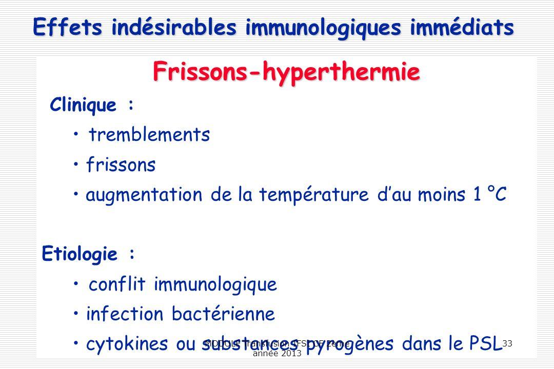 Effets indésirables immunologiques immédiats Frissons-hyperthermie