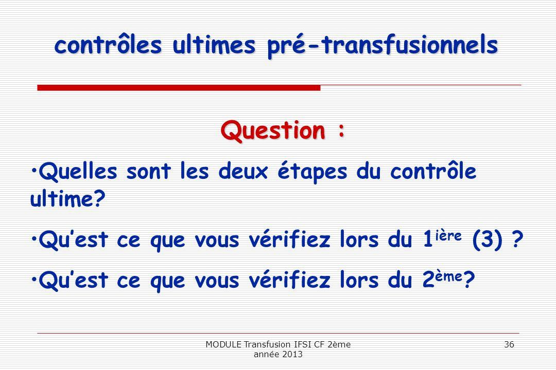 contrôles ultimes pré-transfusionnels