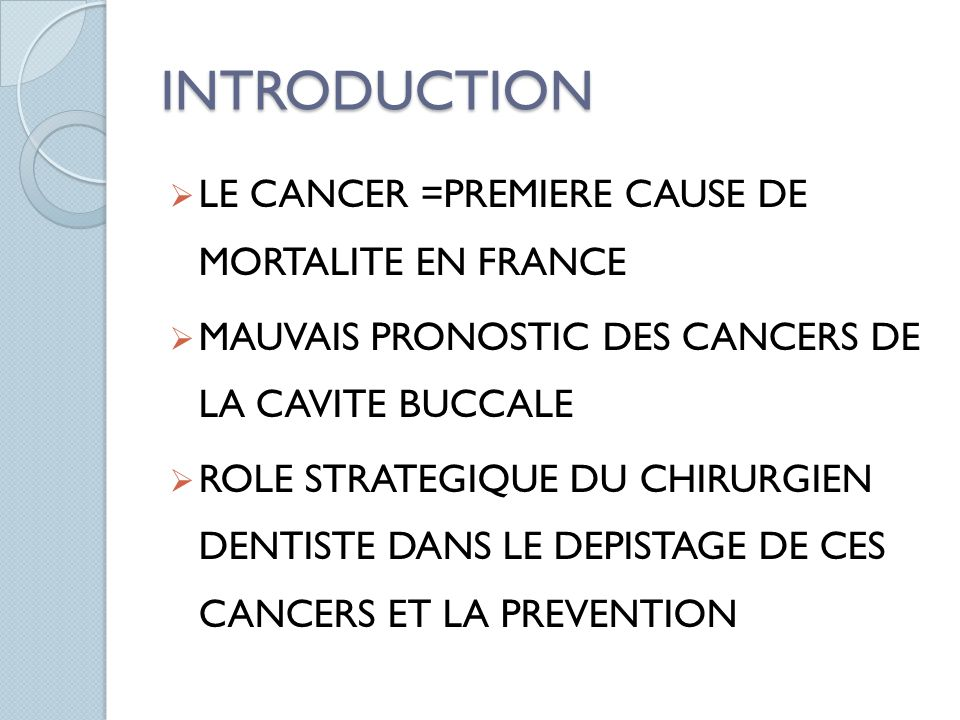 INTRODUCTION LE CANCER =PREMIERE CAUSE DE MORTALITE EN FRANCE