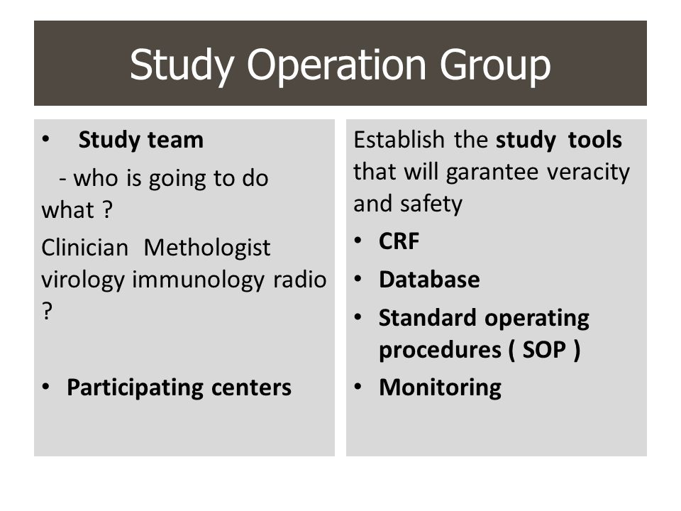 Study Operation Group Study team - who is going to do what
