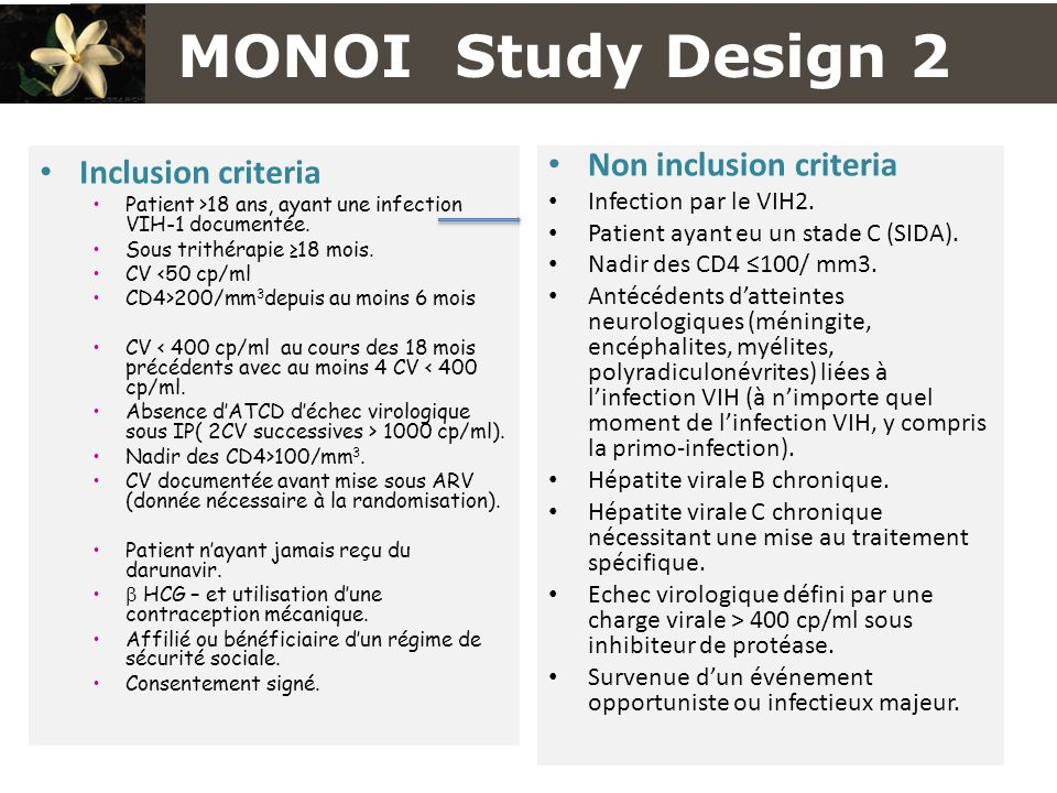 MONOI Study Design 2 Inclusion criteria Non inclusion criteria