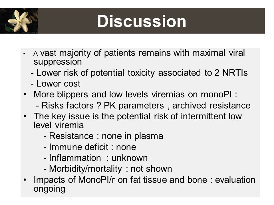 Discussion - Lower risk of potential toxicity associated to 2 NRTIs