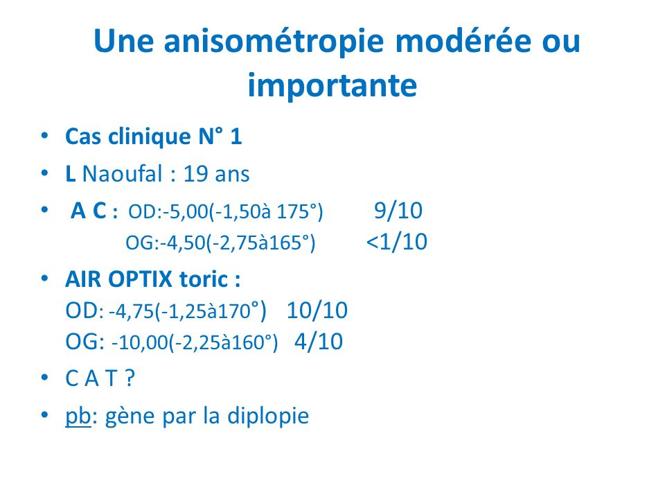 Une anisométropie modérée ou importante