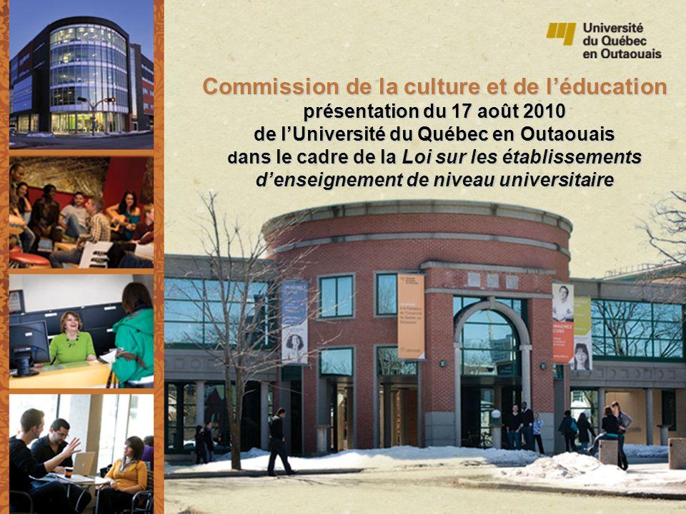 Commission de la culture et de l'éducation présentation du 17 août 2010 de l'Université du Québec en Outaouais dans le cadre de la Loi sur les établissements d'enseignement de niveau universitaire