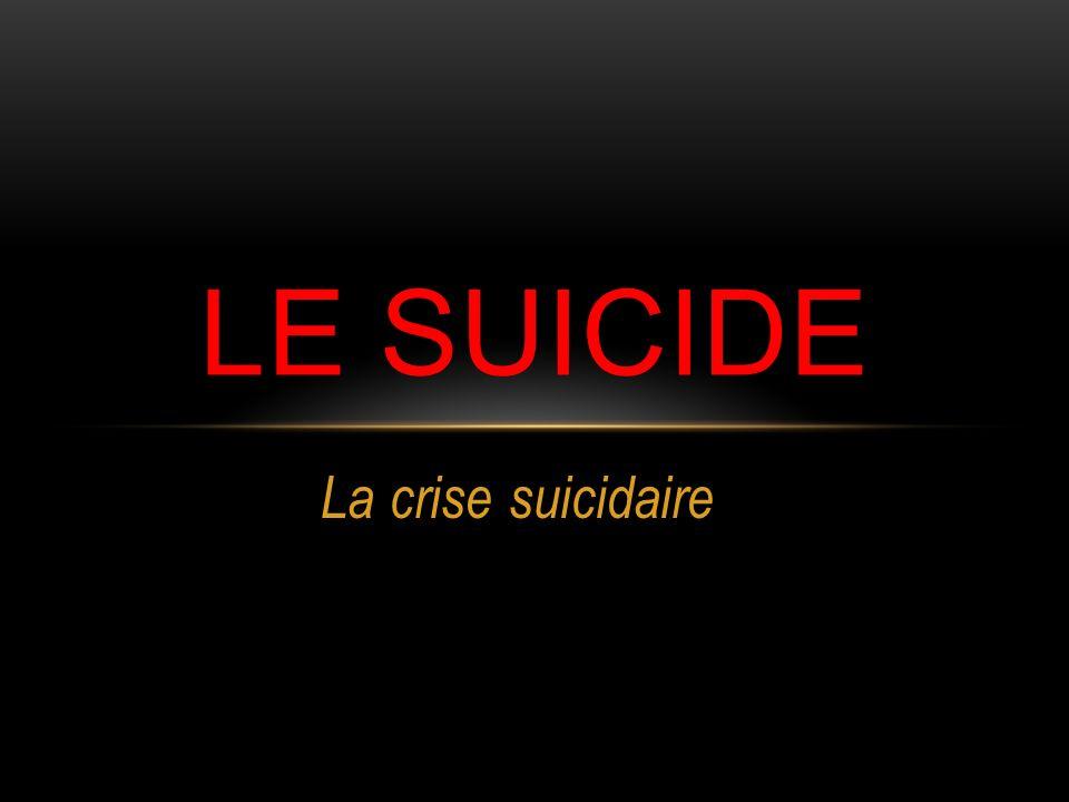 LE SUICIDE La crise suicidaire