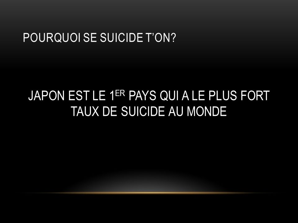 POURQUOI SE SUICIDE T'ON