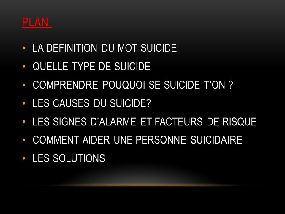 plan: LA DEFINITION DU MOT SUICIDE QUELLE TYPE DE SUICIDE