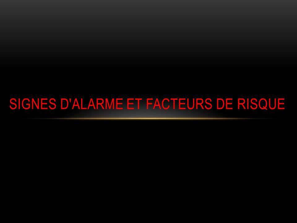 Signes d alarme et facteurs de risque
