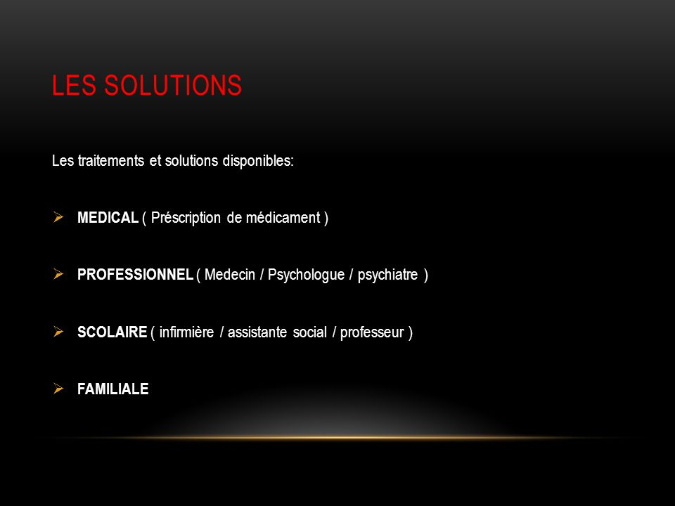 LES SOLUTIONS Les traitements et solutions disponibles:
