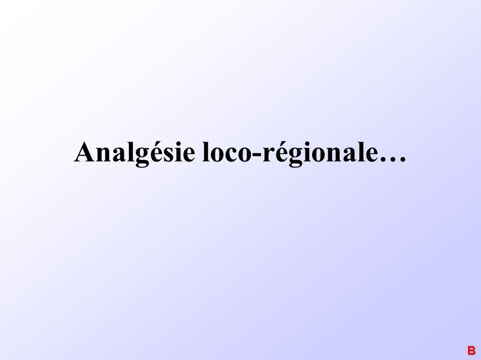 Analgésie loco-régionale…