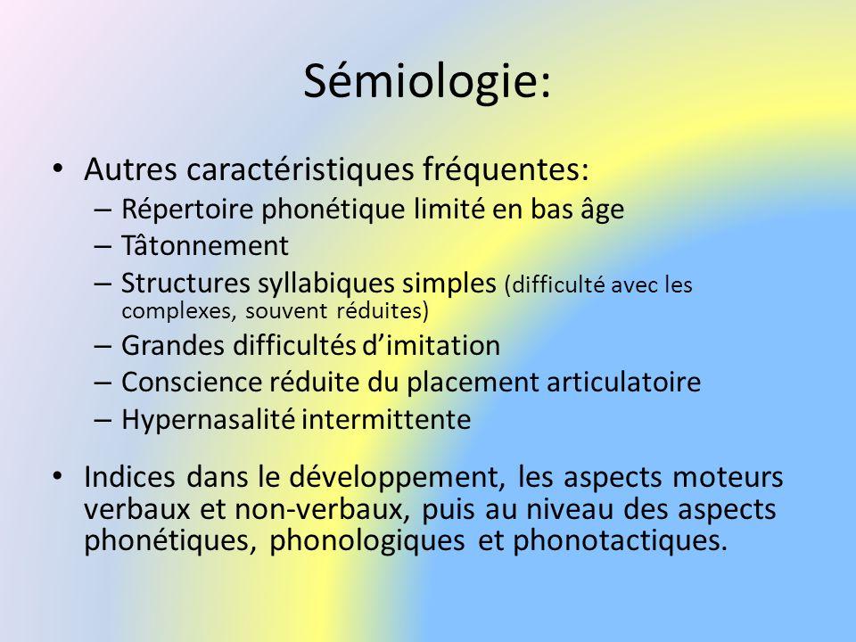 Sémiologie: Autres caractéristiques fréquentes: