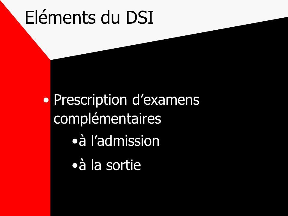 Eléments du DSI Prescription d'examens complémentaires à l'admission