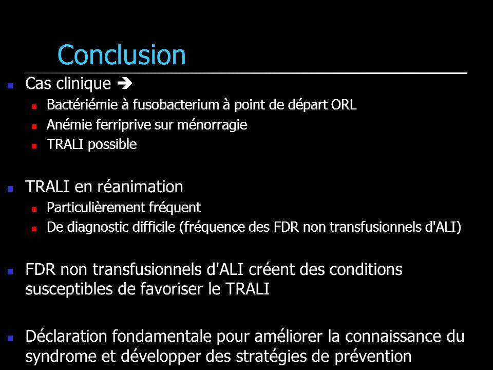 Conclusion Cas clinique  TRALI en réanimation