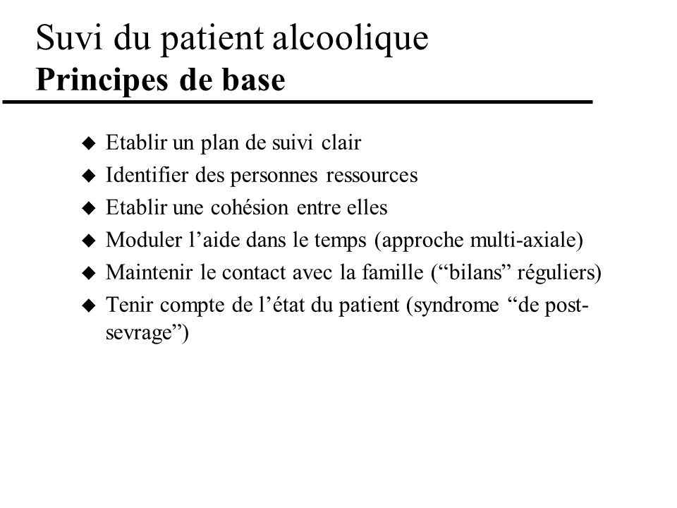 Suvi du patient alcoolique Principes de base