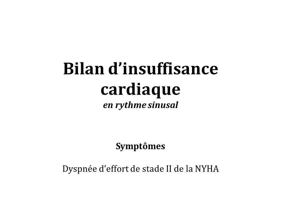 Bilan d'insuffisance cardiaque en rythme sinusal