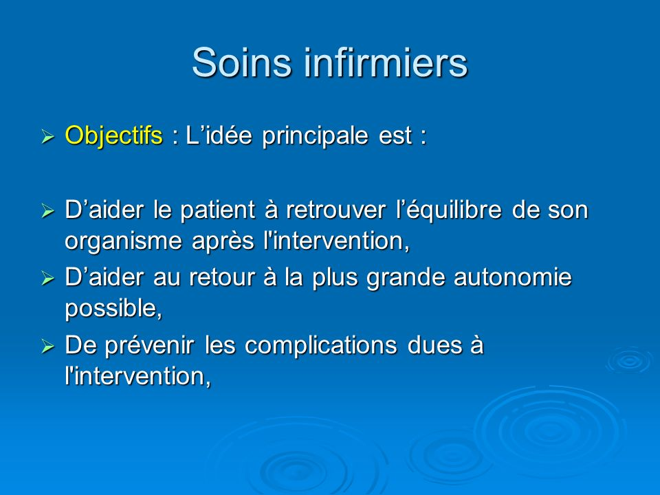 Soins infirmiers Objectifs : L'idée principale est :