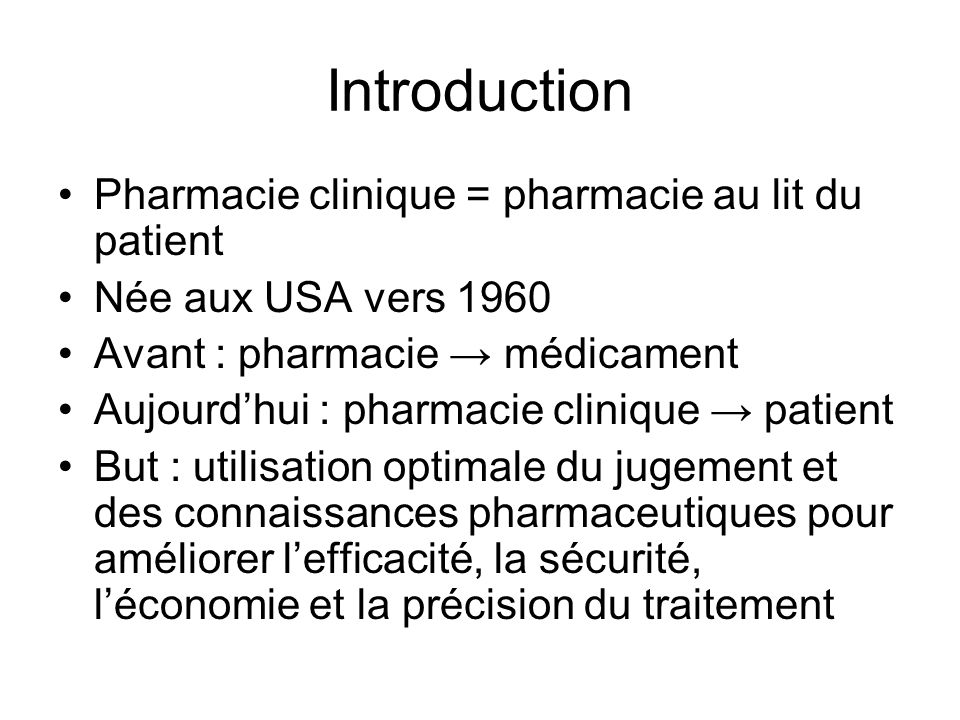 Introduction Pharmacie clinique = pharmacie au lit du patient