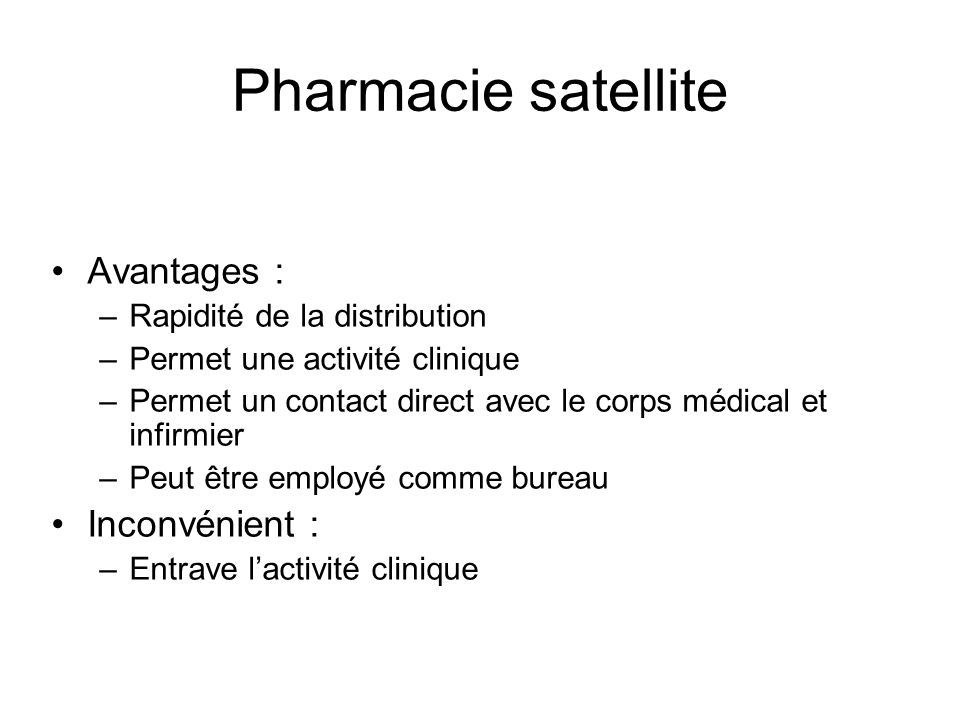 Pharmacie satellite Avantages : Inconvénient :