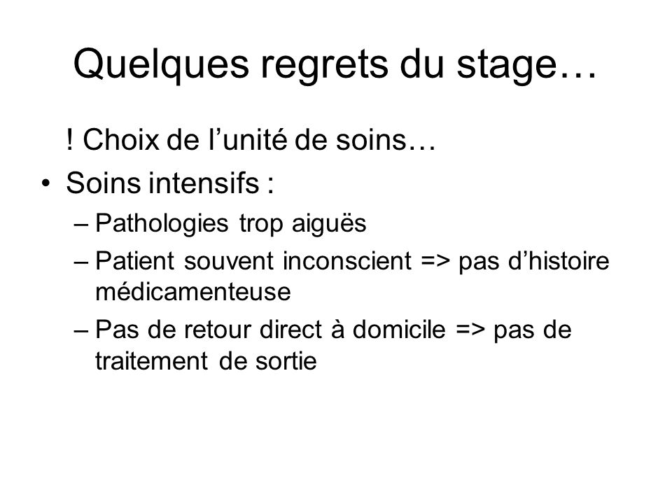 Quelques regrets du stage…