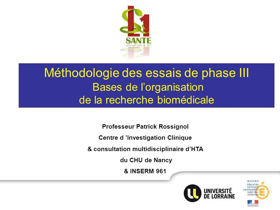 Méthodologie des essais de phase III Bases de l'organisation de la recherche biomédicale