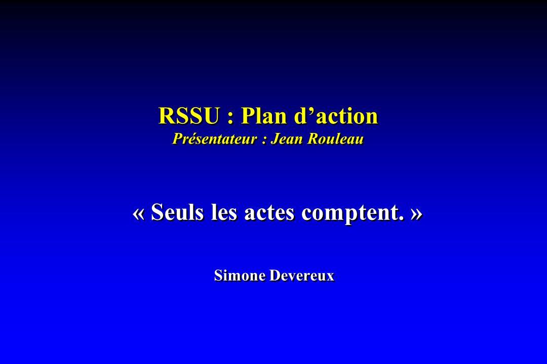 RSSU : Plan d'action Présentateur : Jean Rouleau