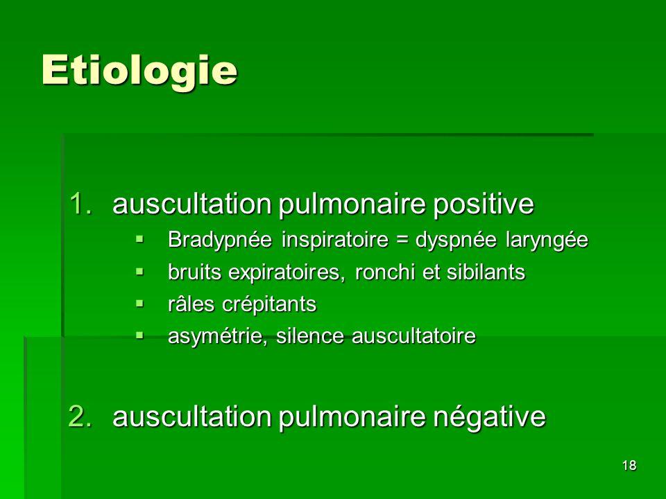 Etiologie auscultation pulmonaire positive