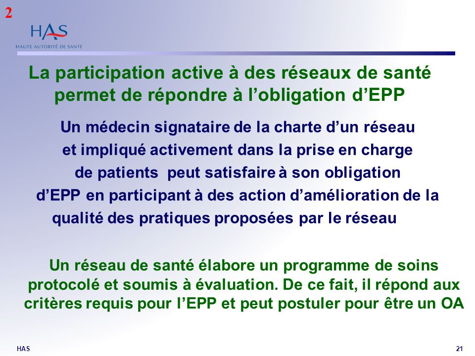 2 La participation active à des réseaux de santé permet de répondre à l'obligation d'EPP. Un médecin signataire de la charte d'un réseau.