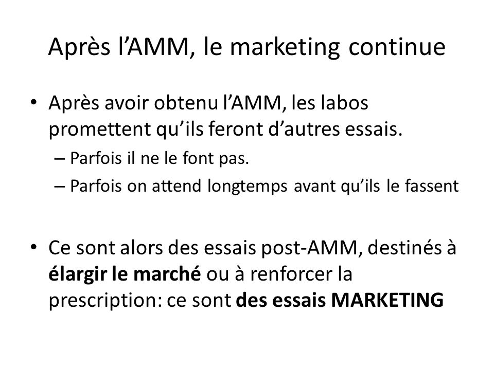 Après l'AMM, le marketing continue