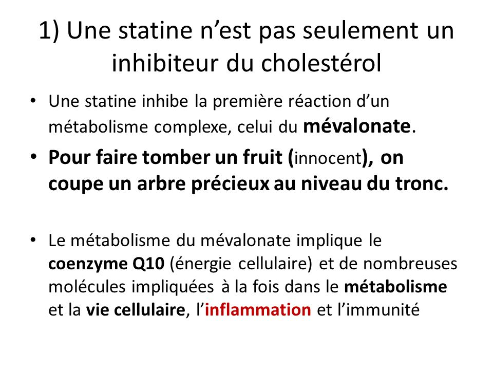 1) Une statine n'est pas seulement un inhibiteur du cholestérol
