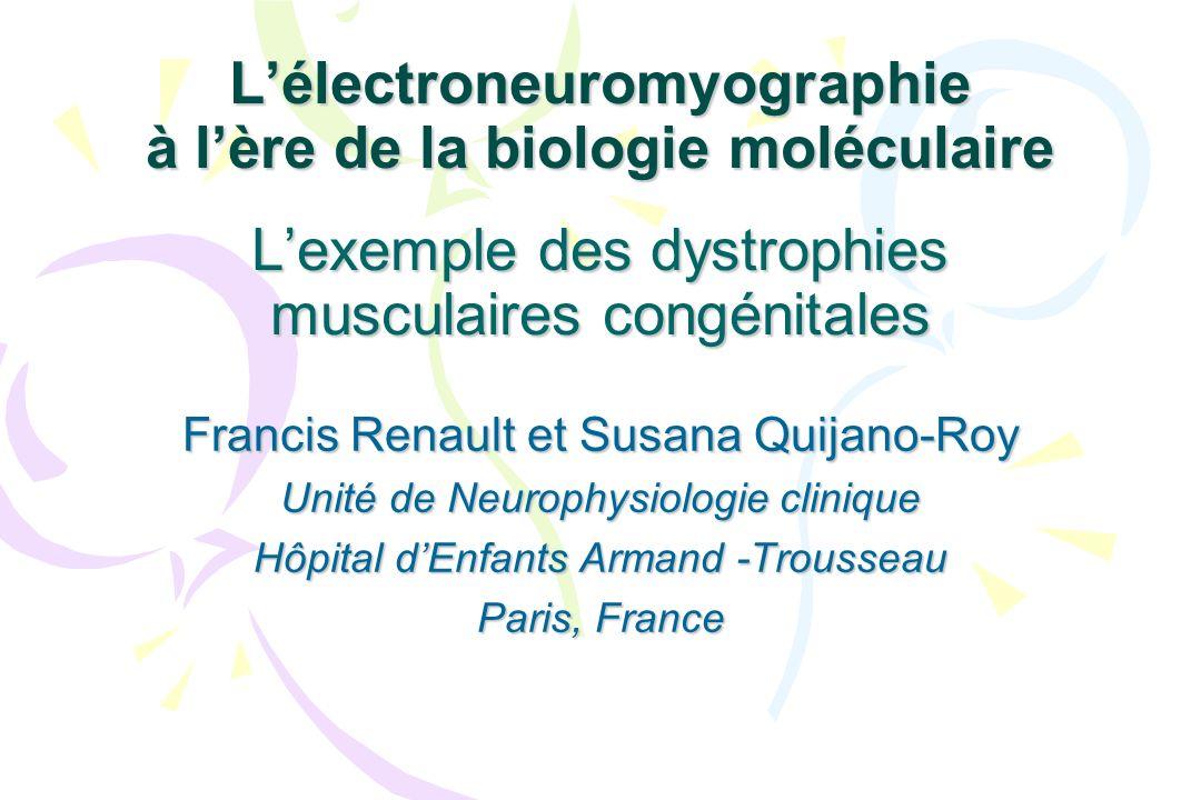 L'électroneuromyographie à l'ère de la biologie moléculaire L'exemple des dystrophies musculaires congénitales