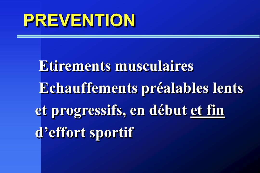 PREVENTION Etirements musculaires.