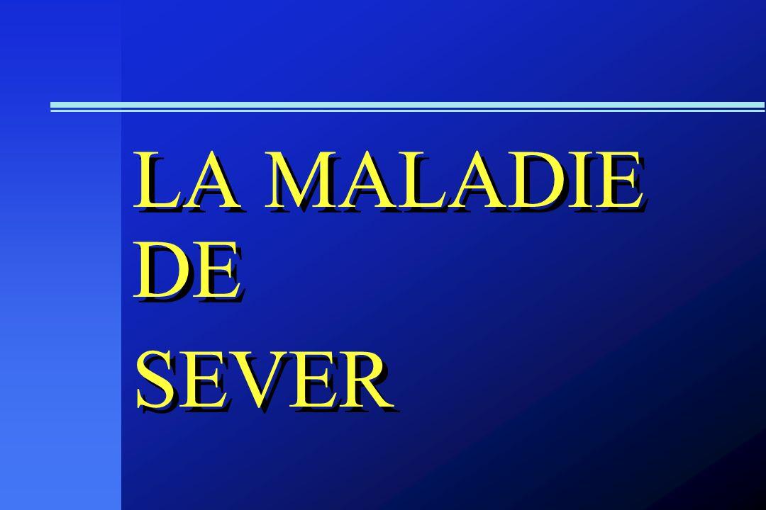 LA MALADIE DE SEVER