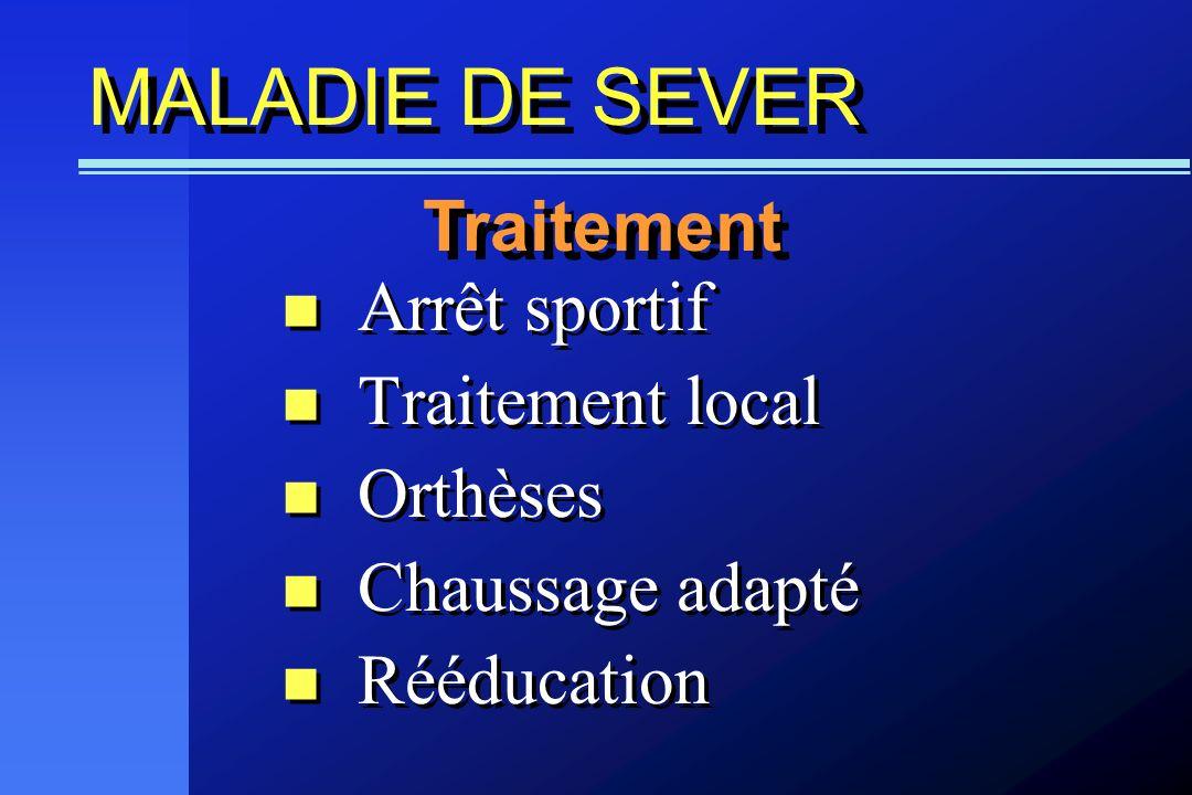 MALADIE DE SEVER Traitement Arrêt sportif Traitement local Orthèses