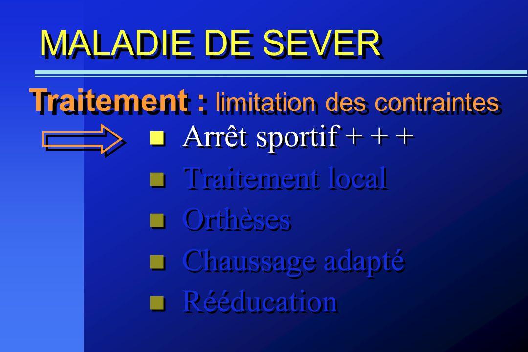 MALADIE DE SEVER Traitement : limitation des contraintes