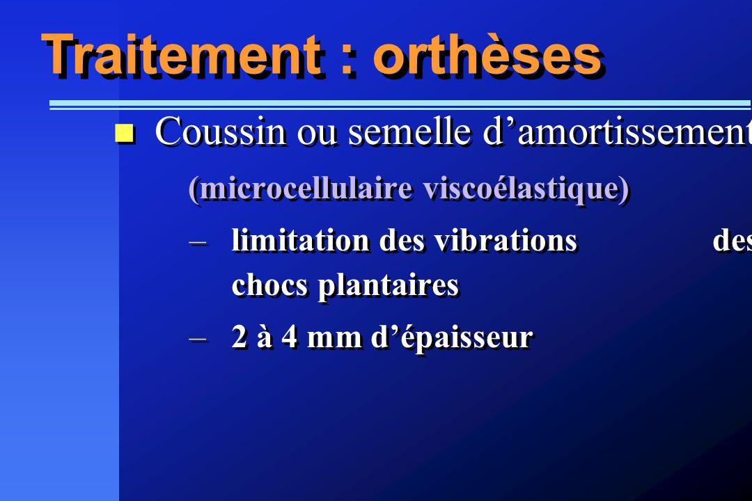 Traitement : orthèses Coussin ou semelle d'amortissement
