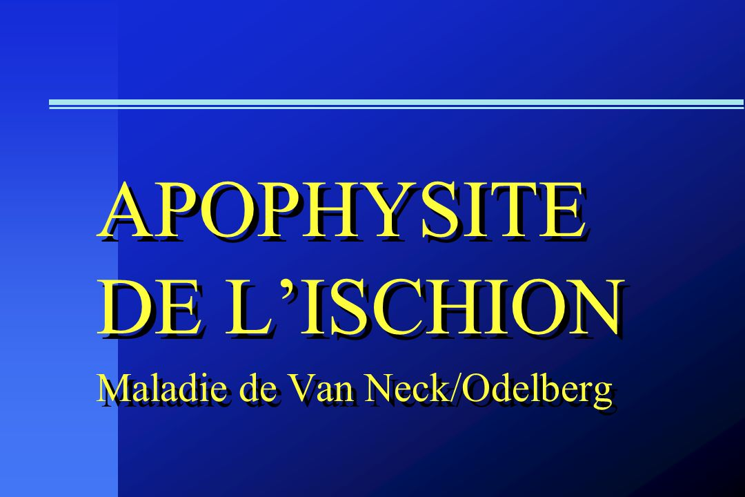APOPHYSITE DE L'ISCHION