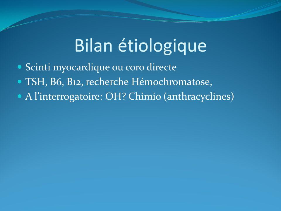 Bilan étiologique Scinti myocardique ou coro directe