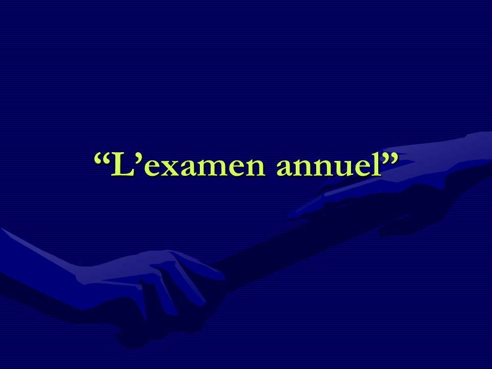 L'examen annuel