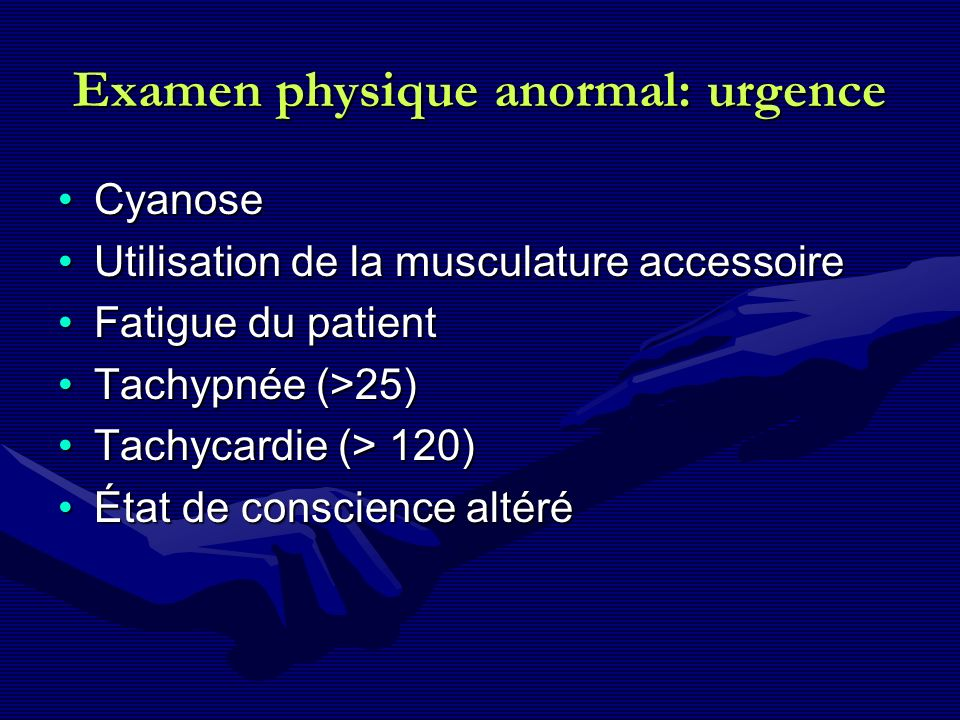 Examen physique anormal: urgence