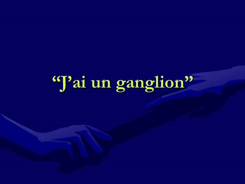 J'ai un ganglion
